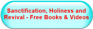 Sanctification, Holiness and Revival - Free Books & Videos